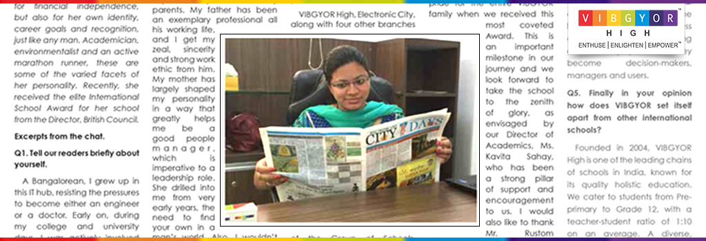 Shruthi Yalamalli Arun, Principal of VIBGYOR High - Electronic City talks about her passions and achievements in an interview with City7Days